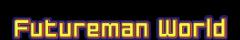 Futureman world